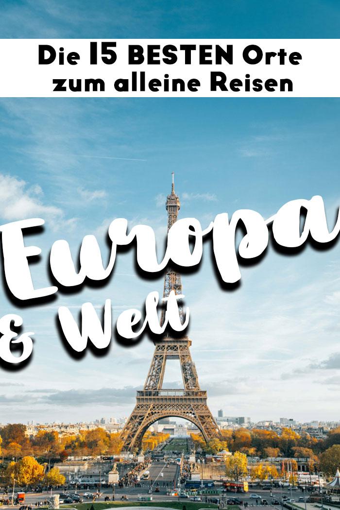 Alleine Reisen in Europa und Welt, die Besten Orte